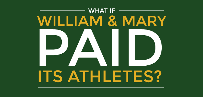 Shades of 48: What if William & Mary paid its athletes?
