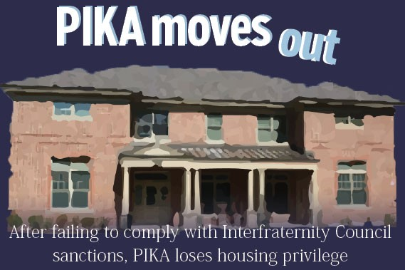 PIKA moves out: After failing to comply with Interfraternity Council sanctions, PIKA loses housing privilege